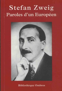 Stefan Zweig - Paroles d'un Européen.