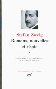 Stefan Zweig - Romans, nouvelles et récits - Volume 1.