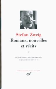 Romans, nouvelles et récits- Volume 2 - Stefan Zweig |