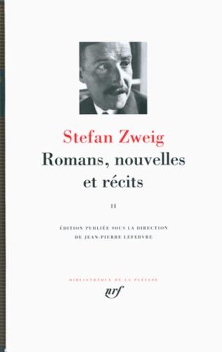 Stefan Zweig - Romans, nouvelles et récits - Volume 2.