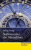 Stefan Zweig - Sternstunden der Menschheit - Vierzehn historische Miniaturen.