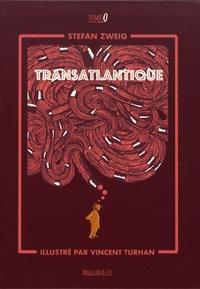 Stefan Zweig et Vincent Turhan - Transatlantique.