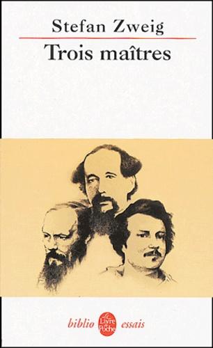 Trois maîtres. Balzac, Dickens, Dostoïevski