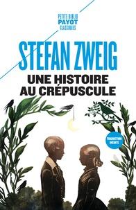 Stefan Zweig - Une histoire au crépuscule - Suivi de Petite nouvelle d'été.