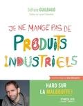 Stéfane Guilbaud - Je ne mange pas de produits industriels.
