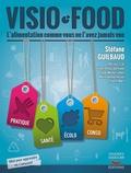 Stéfane Guilbaud - Visio-Food - L'alimentation comme vous ne l'avez jamais vue.