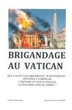 """Stéfane-Marie Lepetit - Brigandage au Vatican - Que valent les arguments """"scientifiques"""" destinés à torpiller l'historicité des évangiles, la résurrection du Christ ?."""