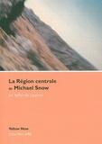 Stéfani de Loppinot - La Région centrale de Michael Snow - Voyage dans la quatrième dimension.