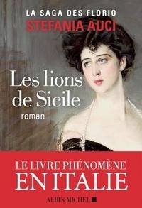 Stefania Auci - Les lions de Sicile.