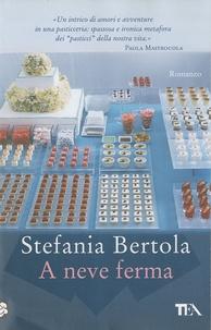 Stefania Bertola - A neve ferma.