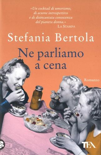 Stefania Bertola - Ne parliamo a cena.