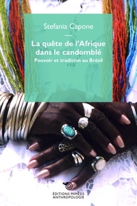 La quête de lAfrique dans le Candomblé - Pouvoir et tradition au Brésil.pdf