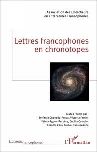 Stefania Cubeddu-Proux et Victoria Famin - Lettres francophones en chronotopes.