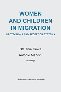 Stefania Giova et Antonio Mancini - Women and children in migration - Protections and reception systems.