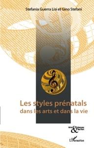 Stefania Guerra Lisi et Gino Stefani - Les styles prénatals dans les arts et dans la vie.