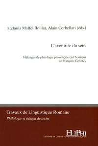 Stefania Maffei Boillat et Alain Corbellari - L'aventure du sens - Mélanges de philologie provençale en l'honneur de François Zufferey.