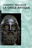 Stefania Ratto - Comment regarder la Grèce antique.