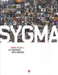 Stefanie Bisping - Sygma - Gros plan : le pouvoir des images.