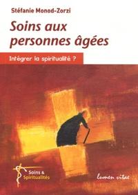Stéfanie Monod-Zorzi - Soins aux personnes âgées - Intégrer la spiritualité ?.