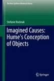 Stefanie Rocknak - Imagined Causes: Hume's Conception of Objects.