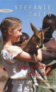 Stefanie Zweig - Une enfance africaine.