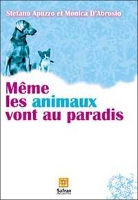 Même les animaux vont au paradis - Histoires de chiens et de chats dans une autre vie.pdf