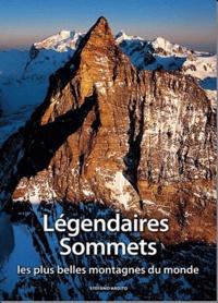 Stefano Ardito - Légendaires sommets - Les plus belles montagnes du monde.