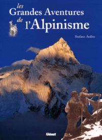 Stefano Ardito - Les grandes aventures de l'alpinisme.
