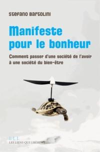 Stefano Bartolini - Manifeste pour le bonheur - Comment passer d'une société de l'avoir à une société du bien être.