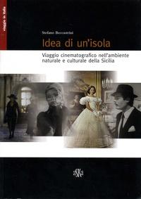 Stefano Beccastrini - Idea di un'isola - Viaggio cinematografico nell'ambiente naturale e culturale della Sicilia.