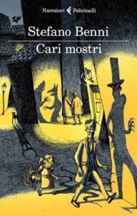 Stefano Benni - Cari mostri.
