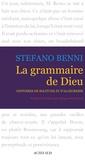 Stefano Benni - La Grammaire de Dieu - Histoires de solitude et d'allégresse.