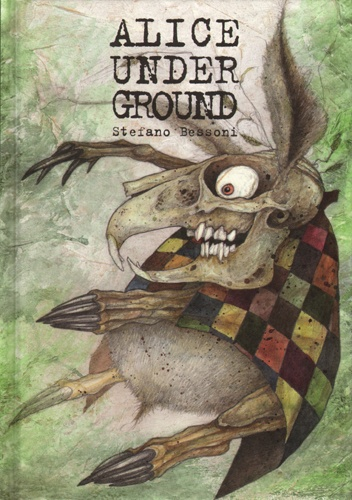 Stefano Bessoni - Alice underground.