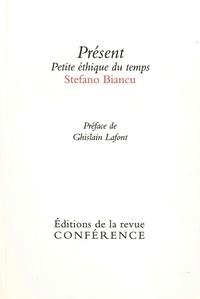 Stefano Biancu - Présent - Petite éthique du temps.