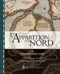 Stéfano Biondo et Joë Bouchard - L'Apparition du Nord selon Gérard Mercator.