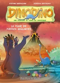 Stefano Bordiglioni - Dino Dino Tome 2 : La pluie de pierres brulantes.