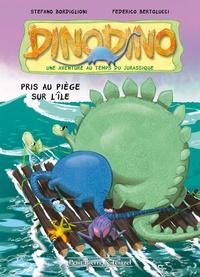 Stefano Bordiglioni et Federico Bertolucci - Dinodino Tome 3 : Pris au piège sur l'île.