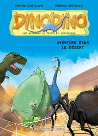 Stefano Bordiglioni et Federico Bertolucci - Dinodino Tome 4 : Aventure dans le désert.