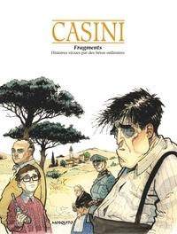 Stefano Casini - Fragments - Histoires vécues par des héros ordinaires.