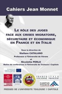 Stefano Catalano et Nicoletta Perlo - Rôle des juges face aux crises migratoire, sécuritaire et économique en France.