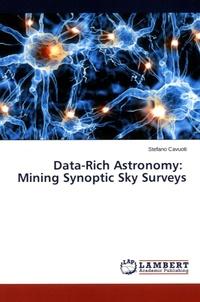 Stefano Cavuoti - Data-Rich Astronomy - Mining Synoptic Sky Surveys.