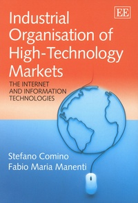 Stefano Comino et Fabio Maria Manenti - Industrial Organisation of High-Technology Markets - The Internet and Information Technologies.