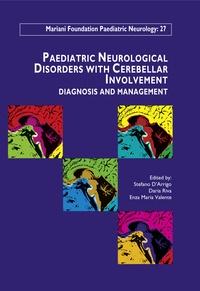 Stefano D'Arrigo et Daria Riva - Paediatric Neurological Disorders with Cerebellar Involvement - Diagnosis and Management.