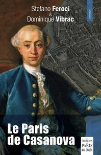 Stefano Feroci et Dominique Vibrac - Le Paris de Casanova.