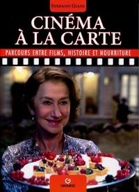 Stefano Giani - Cinéma à la carte - Parcours entre films, histoire et nourriture.