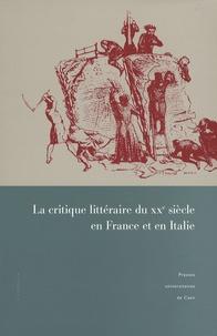 Stefano Lazzarin et Mariella Colin - La critique littéraire du XXe siècle en France et en Italie.