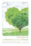 Stefano Mancuso - Des hommes qui aiment les plantes - Histoires de savants du monde végétal.