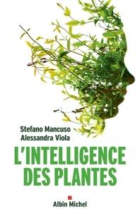 Stefano Mancuso et Alessandra Viola - L Intelligence des plantes.