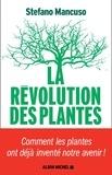 Stefano Mancuso - La révolution des plantes - Comment les plantes ont déjà inventé notre avenir.