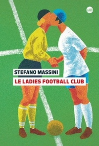 Stefano Massini - Le ladies football club.